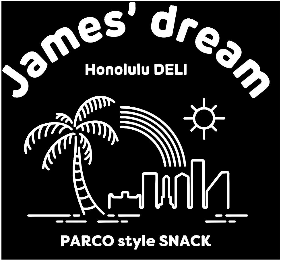 James' dream(ジェームスドリーム) Honolulu DELI(ホノルル デリ) 大阪心斎橋PARCO地下2階 2021年3月オープン!!